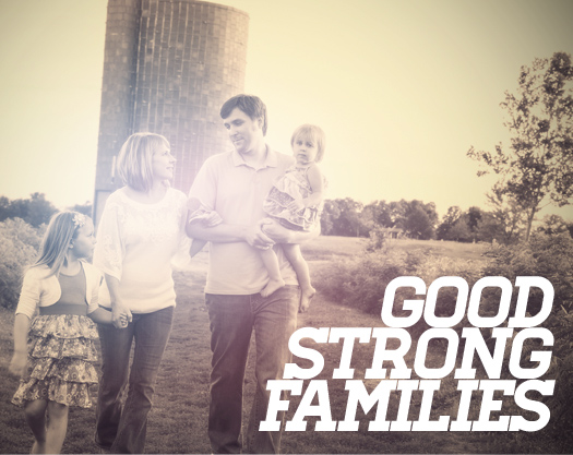 Good, Strong Families