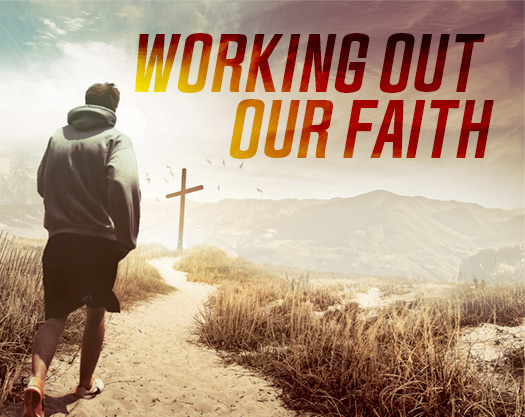 Working Out Our Faith