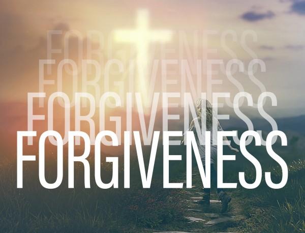 Forgiveness, Forgiveness, Forgiveness, Forgiveness
